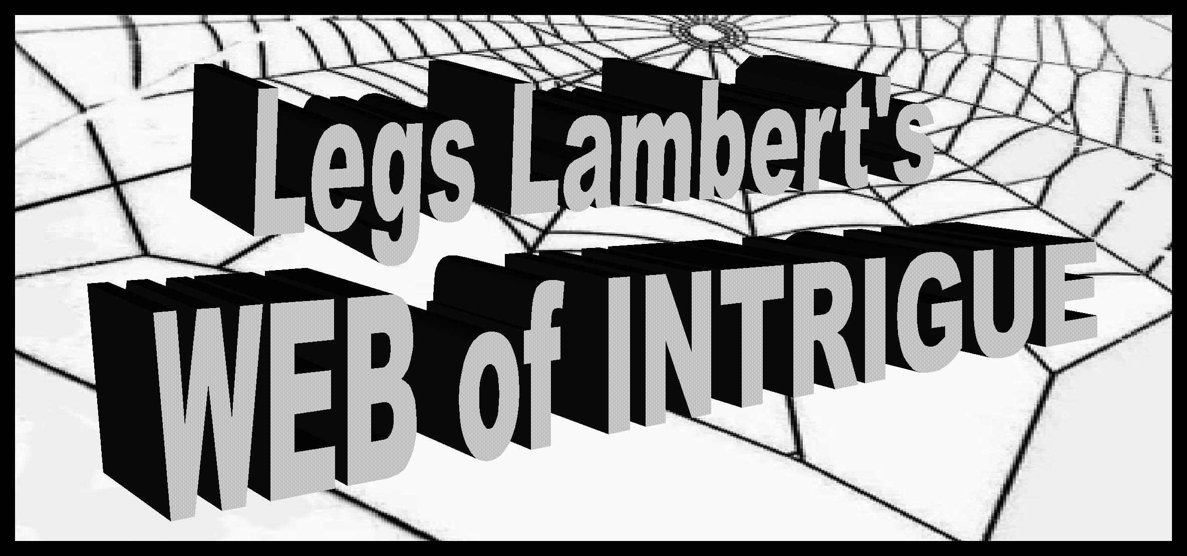 Legs Lambert's Web of Intrigue